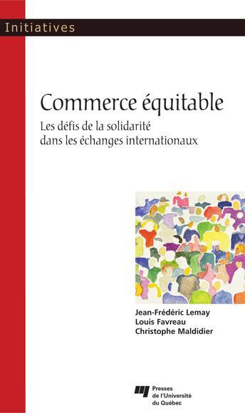 Commerce équitable: Les défis de la solidarité dans les échanges internationaux (French Edition)